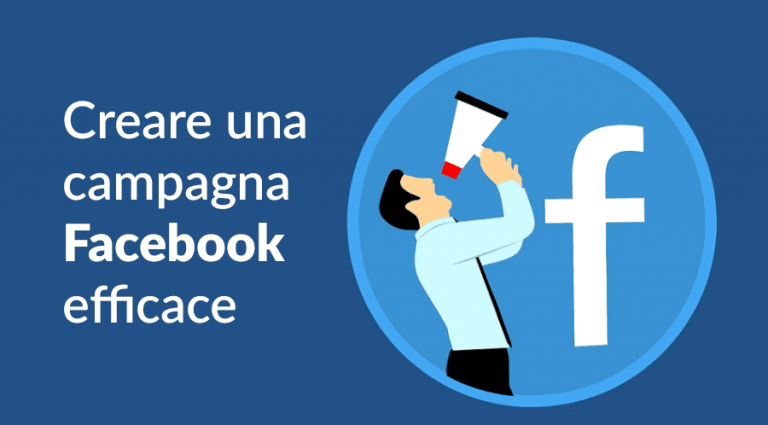 Come creare Campagne Fb Ads Efficaci